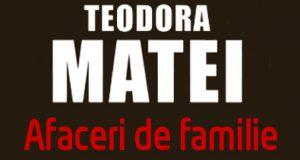 teodora-matei-afaceri-de-familie