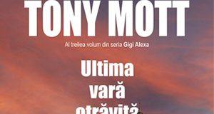 """""""Ultima vară otrăvită"""", de Tony Mott"""